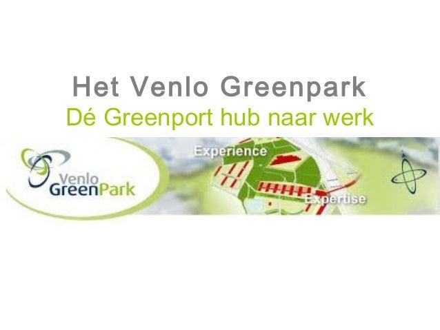 Het Venlo GreenparkDé Greenport hub naar werk