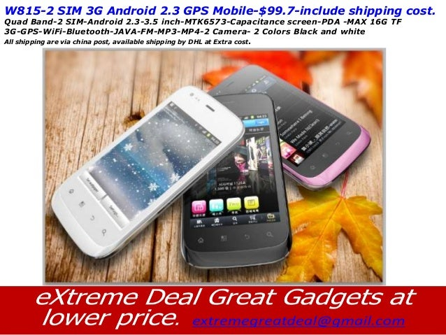 W815-2 SIM 3G Android 2.3 GPS Mobile-$99.7-include shipping cost.Quad Band-2 SIM-Android 2.3-3.5 inch-MTK6573-Capacitance ...