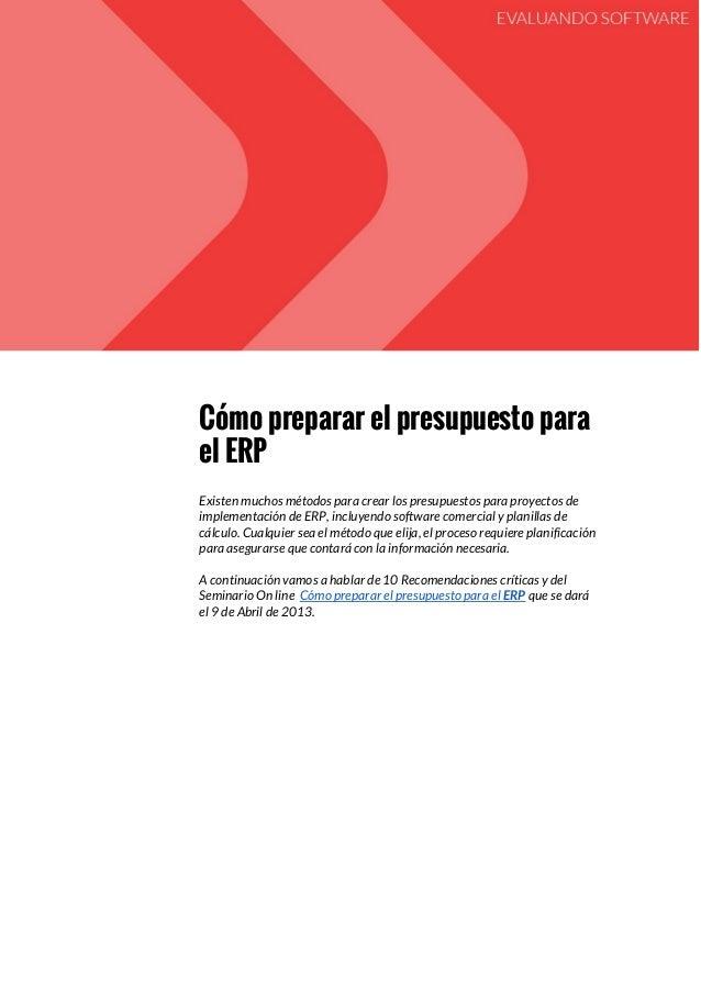 Cómo preparar el presupuesto para el ERP Existen muchos métodos para crear los presupuestos para proyectos de implementaci...