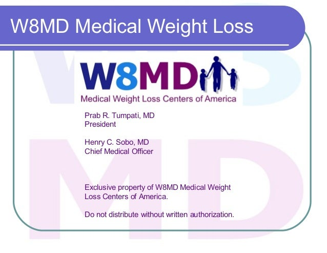 W8MD Medical Weight LossExclusive property of W8MD Medical WeightLoss Centers of America.Do not distribute without written...