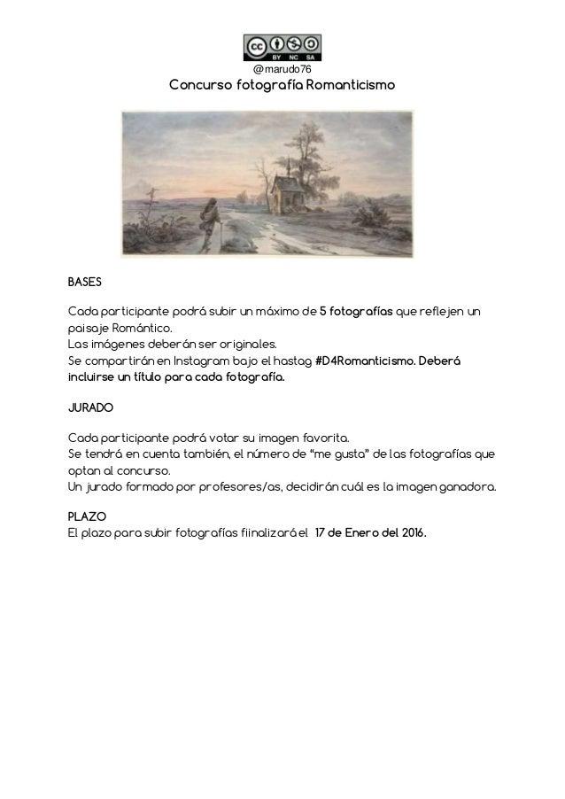 @marudo76 Concurso fotografía Romanticismo BASES Cada participante podrá subir un máximo de 5 fotografías que reflejen un ...