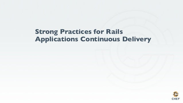 Strong Practices for Rails Applications Continuous Delivery