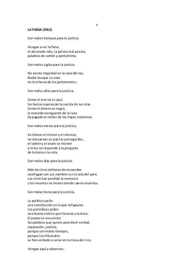 I LA FARSA (2012) Son malos tiempos para la justicia. Vengan a ver la farsa, el decorado roto, la peluca mal puesta, palab...