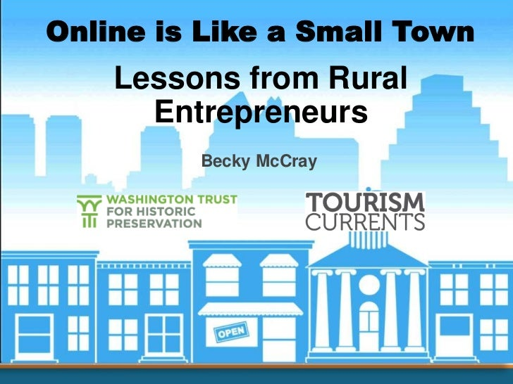 Online is Like a Small Town<br />Lessons from Rural  Entrepreneurs <br />Becky McCray<br />