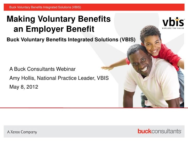 Buck Voluntary Benefits Integrated Solutions (VBIS)Making Voluntary Benefits an Employer BenefitBuck Voluntary Benefits In...