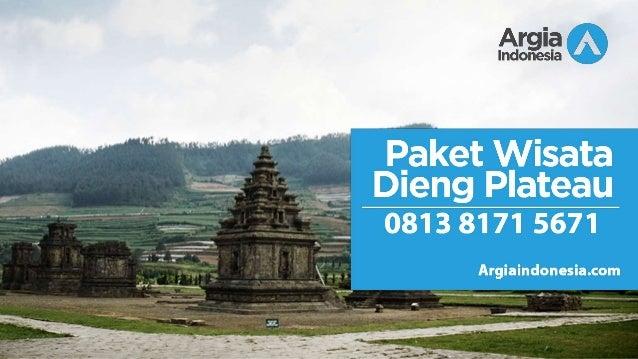 Paket Promo Wa 0813 8171 5671 Paket Wisata Dieng Jakarta