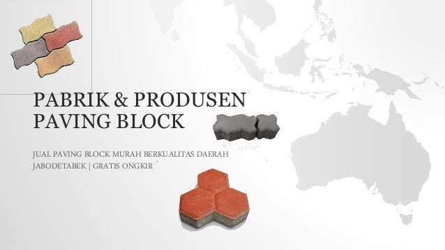 PABRIK & PRODUSEN PAVING BLOCK JUAL PAVING BLOCK MURAH BERKUALITAS DAERAH JABODETABEK   GRATIS ONGKIR