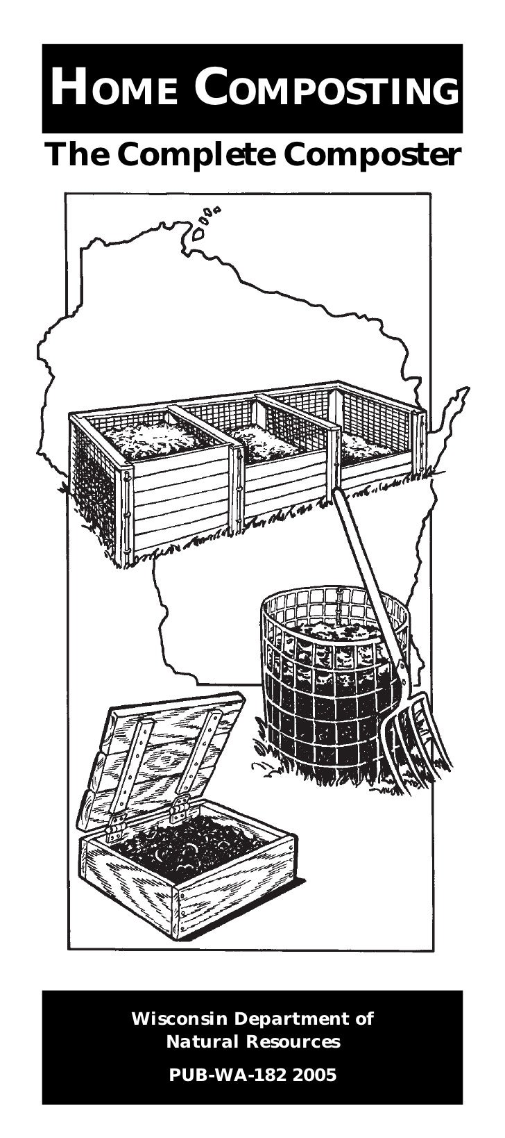 HOME COMPOSTINGThe Complete Composter    Wisconsin Department of       Natural Resources       PUB-WA-182 2005
