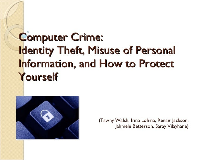 Computer Crime: Identity Theft, Misuse of Personal Information, and How to Protect Yourself (Tawny Walsh, Irina Lohina, Re...