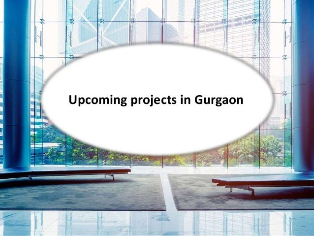 Upcoming projects in Gurgaon