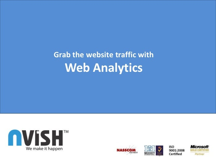 Grab the website traffic with Web Analytics<br />