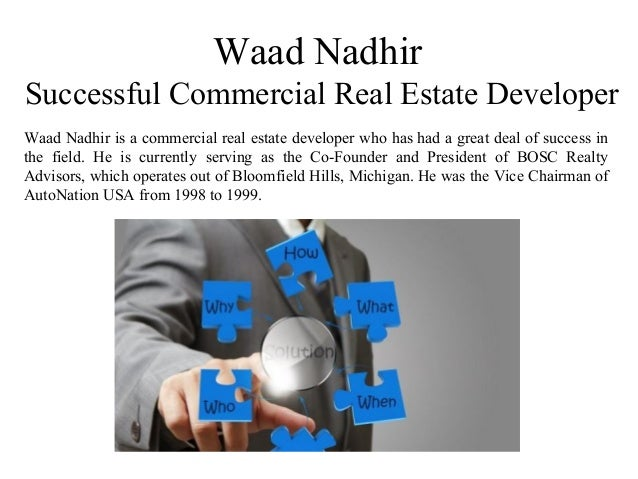 Waad Nadhir Successful Commercial Real Estate Developer Waad Nadhir is a commercial real estate developer who has had a gr...
