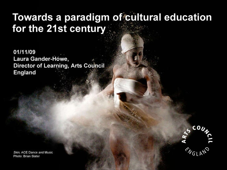 Towards a paradigm of cultural education for the 21st century Skin,  ACE Dance and Music Photo: Brian Slater 01/11/09 Laur...