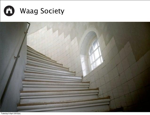Waag SocietyTuesday 9 April 2013(w)