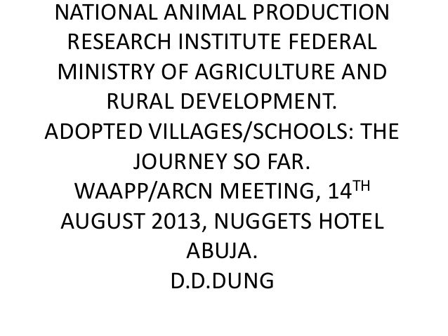 NATIONAL ANIMAL PRODUCTION RESEARCH INSTITUTE FEDERAL MINISTRY OF AGRICULTURE AND RURAL DEVELOPMENT. ADOPTED VILLAGES/SCHO...