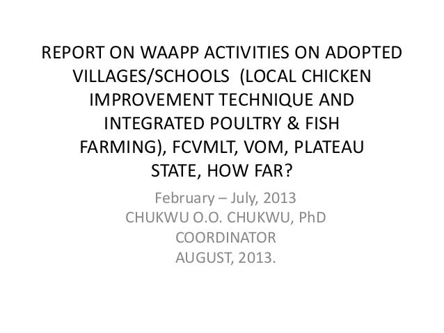 REPORT ON WAAPP ACTIVITIES ON ADOPTED VILLAGES/SCHOOLS (LOCAL CHICKEN IMPROVEMENT TECHNIQUE AND INTEGRATED POULTRY & FISH ...