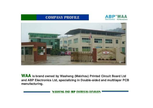 WAA is brand owned by Washeng (Meizhou) Printed Circuit Board Ltd and ABP Electronics Ltd, specializing in Double-sided an...