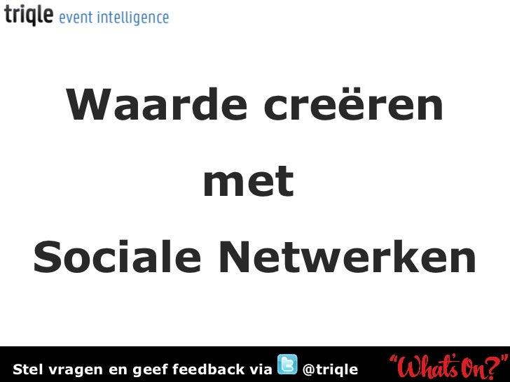 Waarde creëren met  Sociale Netwerken