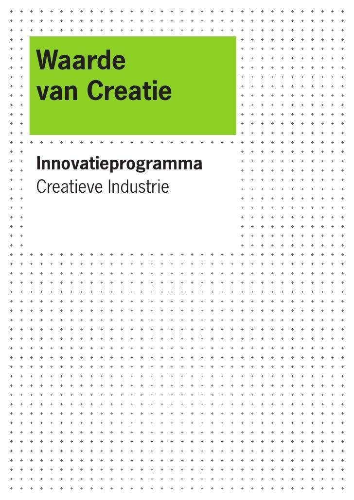 Waarde van Creatie  Innovatieprogramma Creatieve Industrie