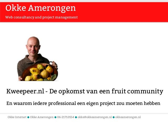 Okke Internet ● Okke Amerongen ● 06-21710554 ● okke@okkeamerongen.nl ● okkeamerongen.nl Okke Amerongen Web consultancy and...
