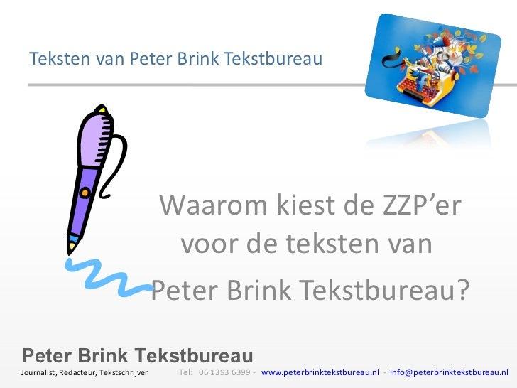 Teksten van Peter Brink Tekstbureau Waarom kiest de ZZP'er voor de teksten van  Peter Brink Tekstbureau?