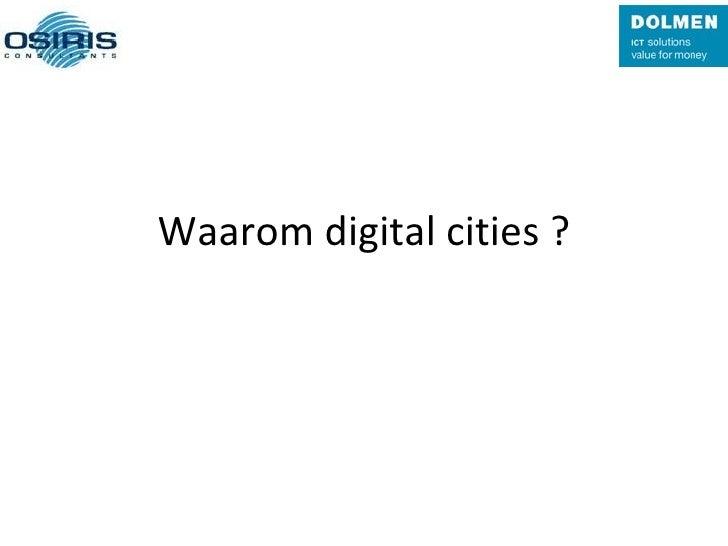 Waarom digital cities ?