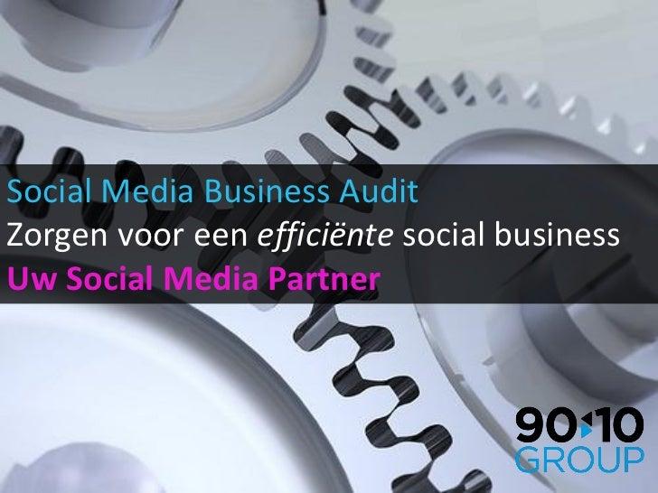 Social Media Business AuditZorgen voor een efficiënte social businessUw Social Media Partner