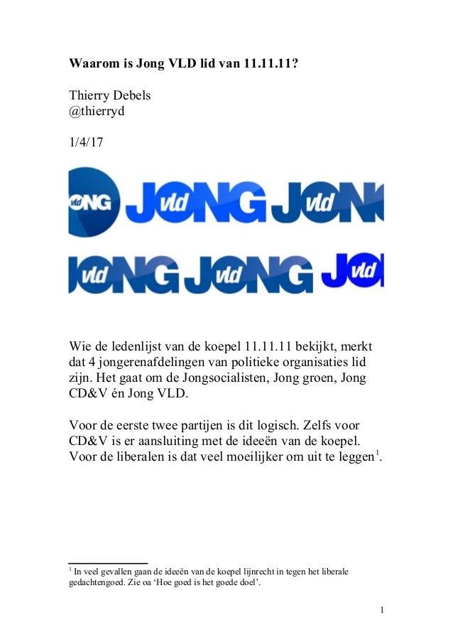 Waarom is Jong VLD lid van 11.11.11? Thierry Debels @thierryd 1/4/17 Wie de ledenlijst van de koepel 11.11.11 bekijkt, mer...