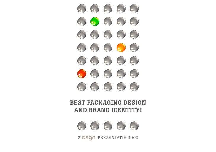 BEST PACKAGING DESIGN  AND BRAND IDENTITY!           PRESENTATIE 2009