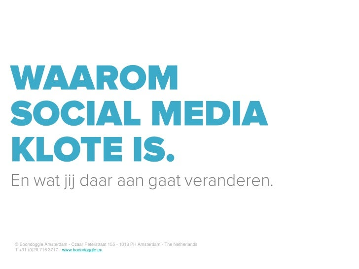 © Boondoggle Amsterdam - Czaar Peterstraat 155 - 1018 PH Amsterdam - The Netherlands T +31 (0)20 716 3717 - www.boondoggle...