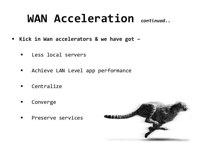 intro to wan In our cloud-mobile world, digital performance defines business success riverbed delivers digital performance solutions - such as our cloud monitoring sd-wan solution - that help you reach new levels of performance and gain a competitive edge.