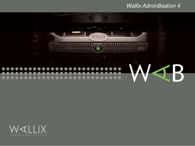 Wallix AdminBastion 4