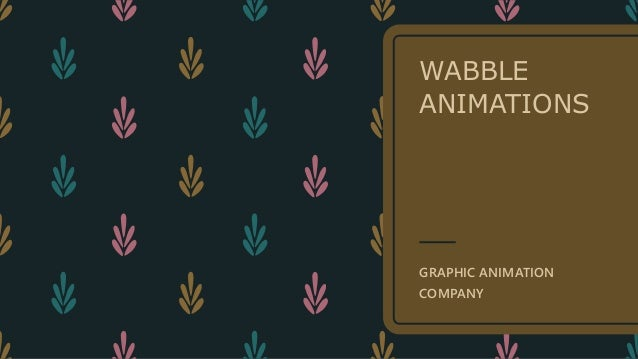 Wabble animations