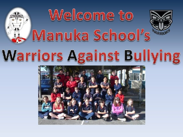 Welcome to<br />Manuka School's<br />Warriors Against Bullying<br />
