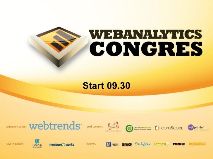WELKOM! <ul><li>Webanalytics Congres 2011 </li></ul>Start 09.30
