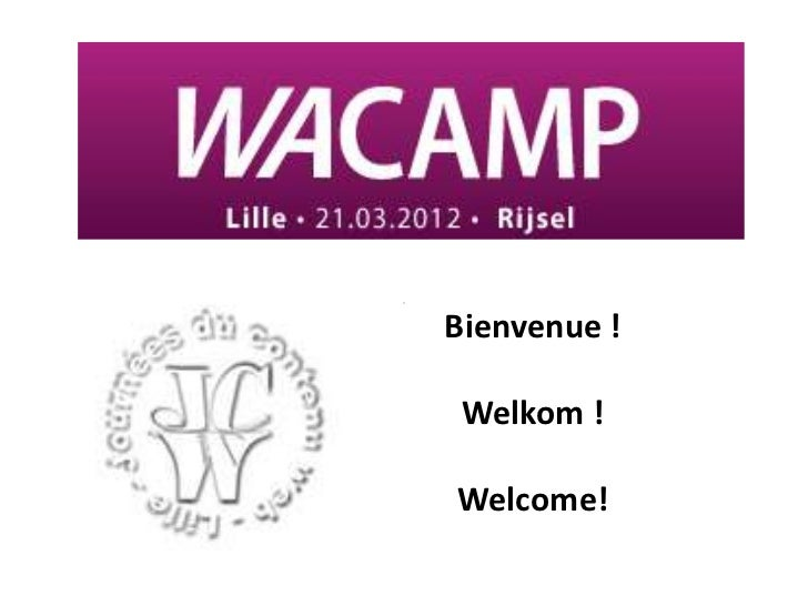 Bienvenue ! Welkom !Welcome!