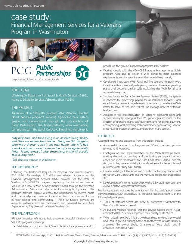 www.publicpartnerships.com  case study:  Financial Management Services for a Veterans Program in Washington  provide on-th...