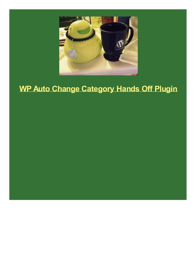 WP Auto Change Category Hands Off Plugin