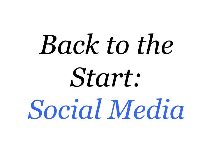 Back to the   Start:Social Media
