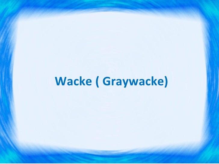 Wacke ( Graywacke)