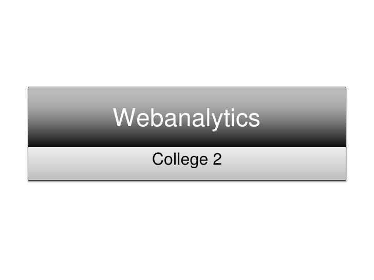Webanalytics    College 2