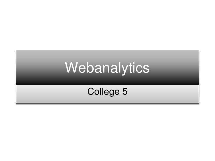 Webanalytics    College 5