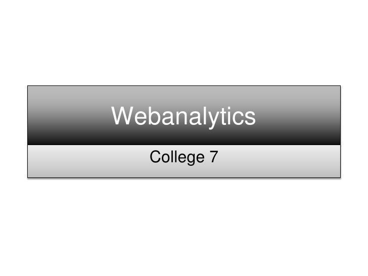 Webanalytics    College 7