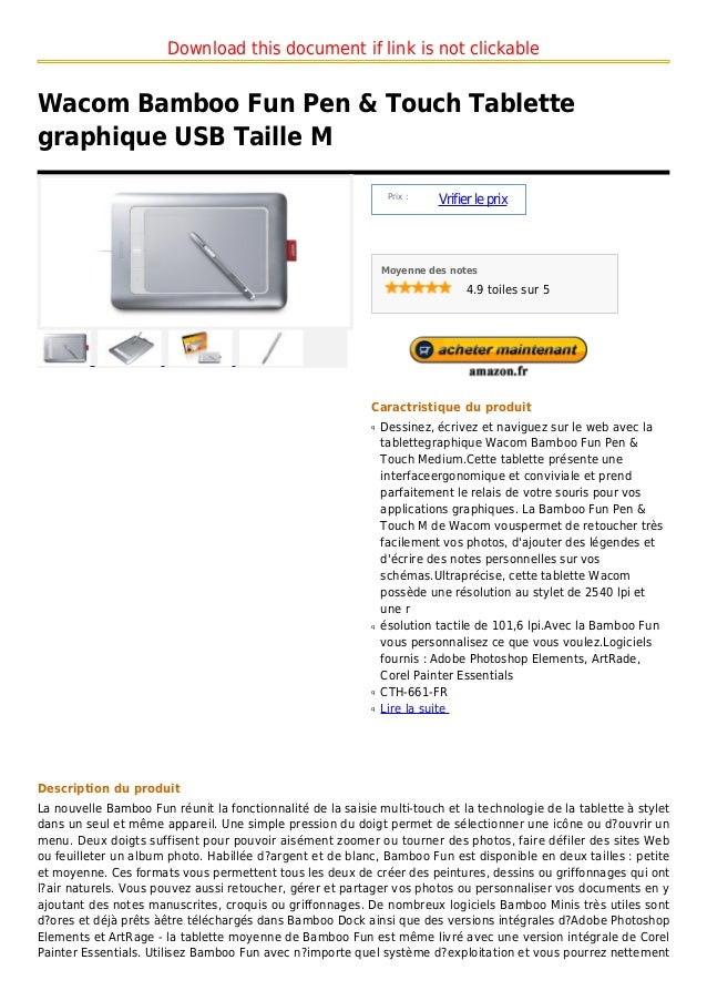 Download this document if link is not clickableWacom Bamboo Fun Pen & Touch Tablettegraphique USB Taille M                ...