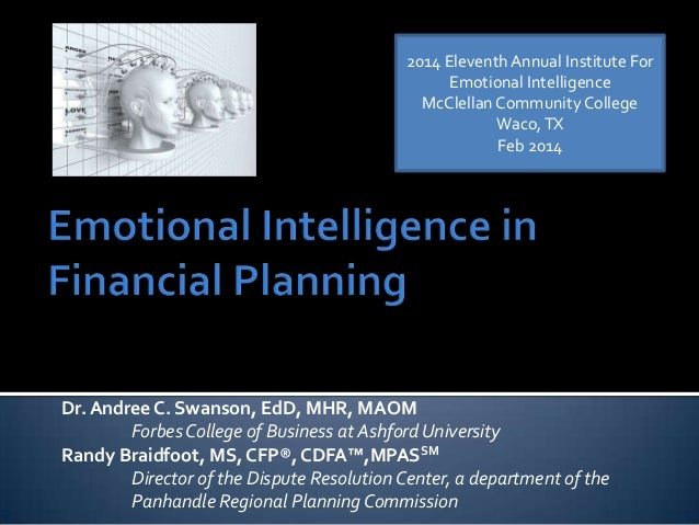 2014 Eleventh Annual Institute For Emotional Intelligence McClellan Community College Waco, TX Feb 2014  Dr. Andree C. Swa...