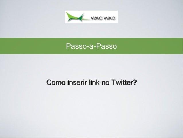 Passo-a-Passo  Como inserir link no Twitter?