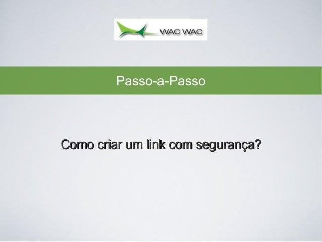Passo-a-Passo  Como criar um link com segurança?