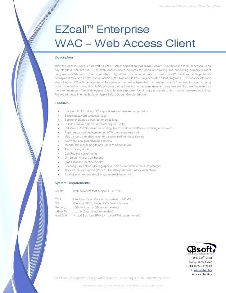 Data sheet No. WAC_Web_Access_Client_Spec_SheetEZcall™ EnterpriseWAC – Web Access ClientDescriptionThe Web Access Client i...