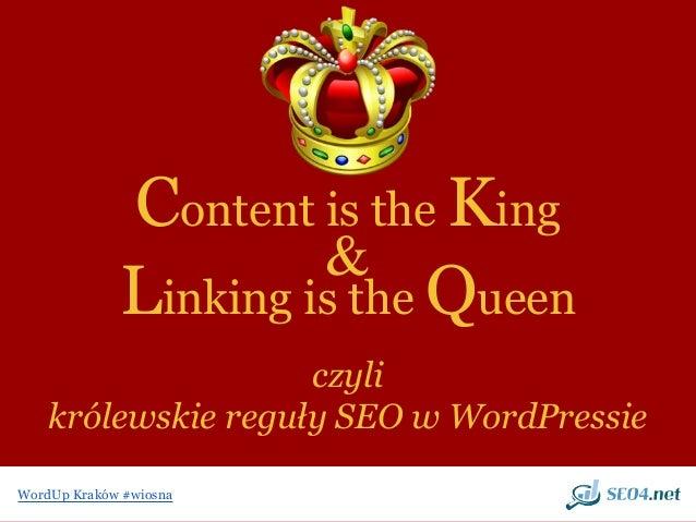 WordUp Kraków #wiosna Content is the King czyli królewskie reguły SEO w WordPressie Linking is the Queen &