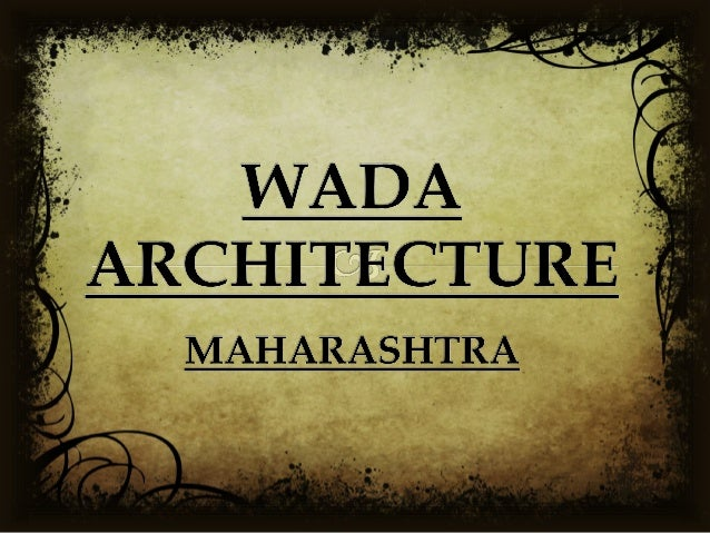   Wadas - which were the traditional residential form of Maratha architecture, evolved under the reign of Peshwas.  A w...